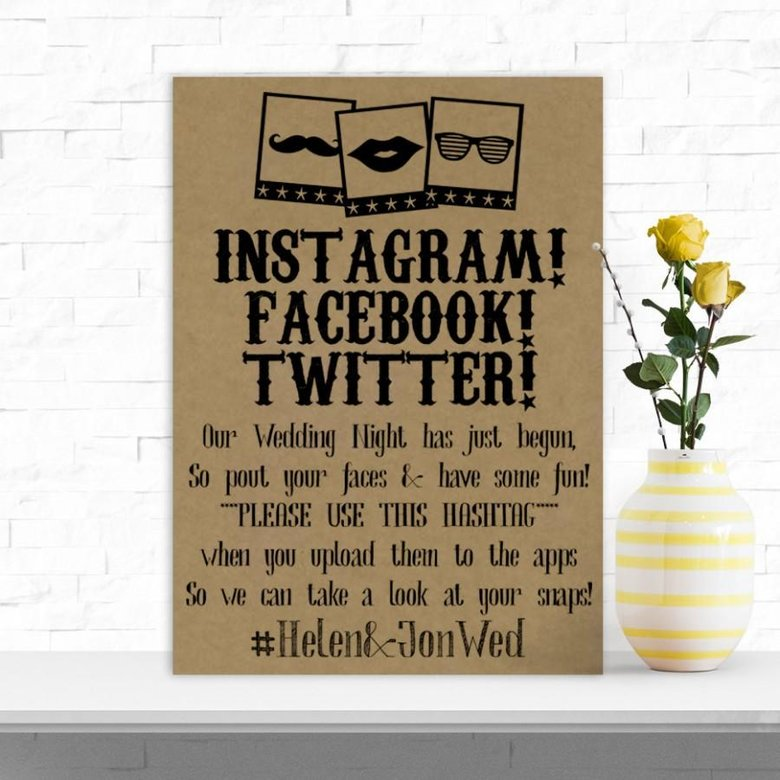 Image courtesy of: http://weddbook.com/media/2544873/personalised-social-media-app-instagram-facebook-twitter-table-sign-for-wedding-photo-booth-add-your-hashtag-3-for-2-w